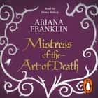 Mistress Of The Art Of Death - Mistress of the Art of Death, Adelia Aguilar series 1 audiobook by Ariana Franklin