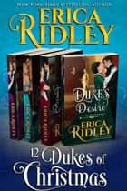 12 Dukes of Christmas (Books 5-8) Boxed Set - Four Regency Romances ebook by Erica Ridley