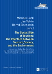 The Social Side of Tourism: The Interface between Tourism, Society, and the Environment - Answers to Global Questions from the International Competence Network of Tourism Research and Education (ICNT) ebook by Michael Lück,Jan Velvin,Bernd Eisenstein