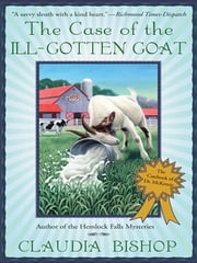 The Case of the Ill-Gotten Goat ebook by Claudia Bishop