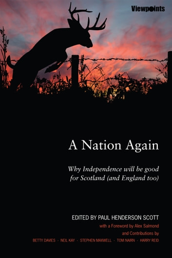A Nation Again - Why Independence will be Good for Scotland (and England too) ebook by