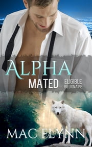 Eligible Alpha Billionaire ebook by Mac Flynn