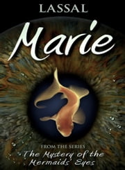 Marie – The Mystery of the Mermaids' Eyes ebook by Lassal