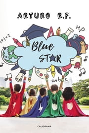 Blue Star ebook by Arturo R.F.