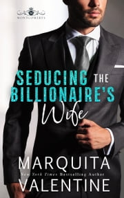 Seducing the Billionaire's Wife ebook by Marquita Valentine