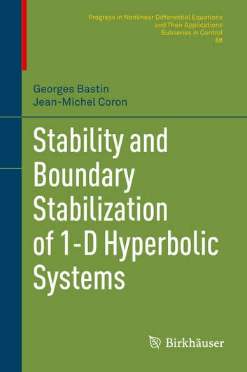 Stability and Boundary Stabilization of 1-D Hyperbolic Systems ebook by Georges Bastin,Jean-Michel Coron