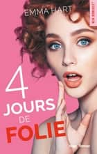 4 jours de folie eBook by Emma Hart, Caroline de Hugo