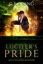 Lucifer's Pride ebook by G. P. Ching