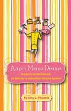 Amy's Mama Drama ebook by Amy Phoenix