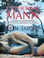 On Target ebook by Catherine Mann