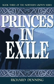 Princes in Exile ebook by Richard Denning