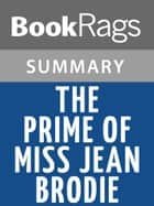 The Prime of Miss Jean Brodie by Muriel Spark l Summary & Study Guide ebook by BookRags
