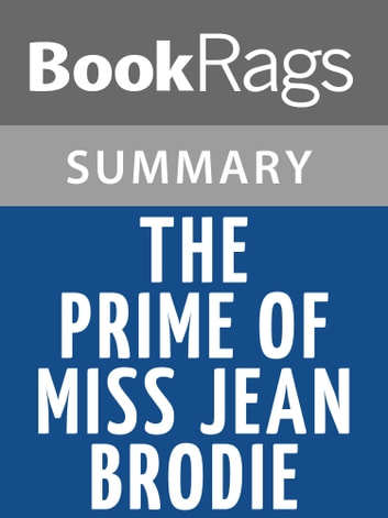 an analysis of the character of miss brodie in the prime of miss jean brodie by muriel spark Muriel spark's infamous novel, the prime of miss jean brodie, is probably best known for the 1969 film starring maggie smith who earned her first oscar for playing the titular character.