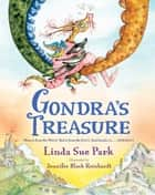 Gondra's Treasure ebook by Linda Sue Park, Jennifer Black Reinhardt