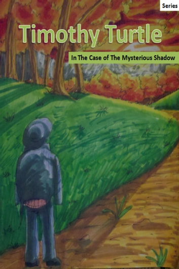 Timothy Turtle In The Case of the Mysterious Shadow ebook by Veronica Anderson