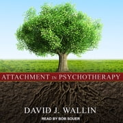 Attachment in Psychotherapy audiobook by David J. Wallin