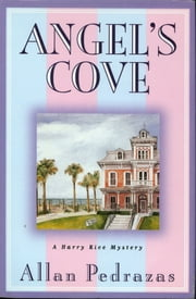 Angel's Cove - A Harry Rice Mystery ebook by Allan Pedrazas