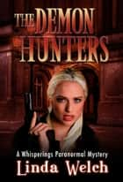 The Demon Hunters - Whisperings book two ebook by Linda Welch