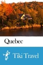 Quebec Province (Canada) Travel Guide - Tiki Travel ebook by