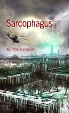 Sarcophagus e-kirjat by Philip Hemplow