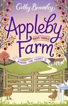 Appleby Farm - Part Three - Where The Heart Is ebook by