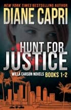 Hunt For Justice: Judge Willa Carson Books 1 - 2 ebook by Diane Capri