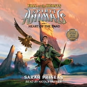 Spirit Animals: Fall of the Beasts, Book #5: Heart of the Land audiobook by Sarah Prineas