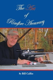 The Art of Rimfire Accuracy ebook by Bill Calfee