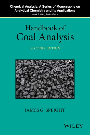 Handbook of Coal Analysis ebook by James G. Speight