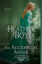 An Accidental Affair ebook by Heather Boyd