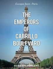 The Emperors of Cabrillo Boulevard ebook by Harris T. Vincent