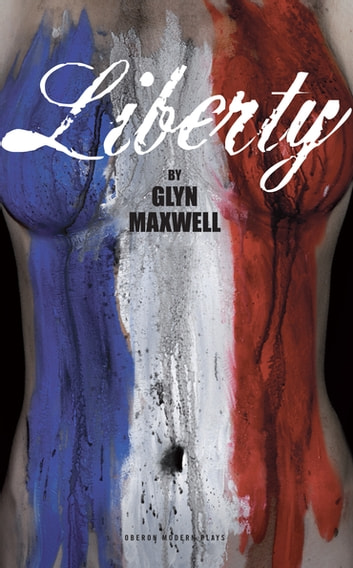 Liberty ebook by Glyn Maxwell