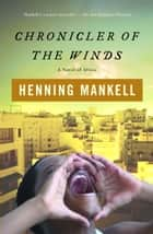 Chronicler of the Winds ebook by Henning Mankell