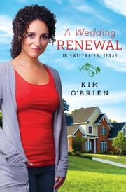 A Wedding Renewal in Sweetwater,Texas ebook by Kim O'Brien