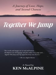 Together We Jump - A Journey of Love, Hope and Second Chances ebook by Ken McAlpine