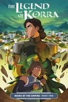 The Legend of Korra: Ruins of the Empire Part Two ebook by