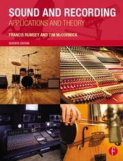 Sound and Recording - Applications and Theory ebook by Francis Rumsey,Tim McCormick