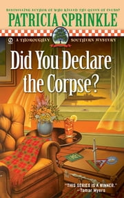 Did You Declare the Corpse? - A Thoroughly Southern Mystery ebook by Patricia Sprinkle
