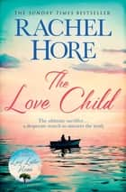The Love Child - From the million-copy Sunday Times bestseller ebook by