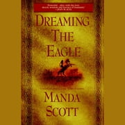 Dreaming the Eagle audiobook by Manda Scott