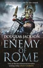 Enemy of Rome ebook by Douglas Jackson