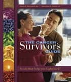 The Cancer Survivor's Guide ebook by Neal Barnard,Jennifer K. Reilly