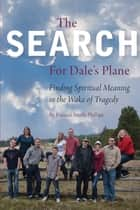 The Search For Dale's Plane ebook by Fran Phillips