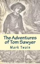 Adventures of Tom Sawyer ebook by Mark Twain