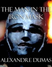 The Man In the Iron Mask ebook by Alexandre Dumas,Alexandre Dumas