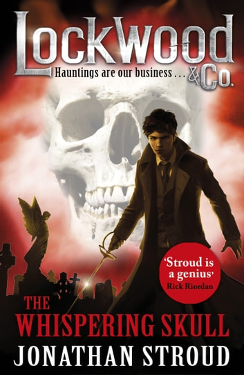 Lockwood & Co: The Whispering Skull - Book 2 ebook by Jonathan Stroud