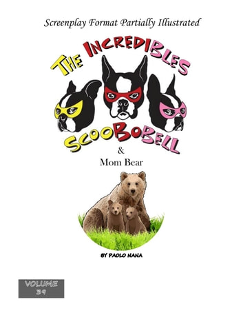 The Incredibles Scoobobell & Mom Bear - The Incredibles Scoobobell Series, #38 ebook by paolo nana