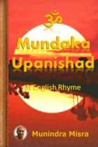 Mundaka Upanishad ebook by Munindra Misra