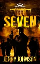 Seven A Novel of Domestic Terrorism ebook by Jerry Johnson