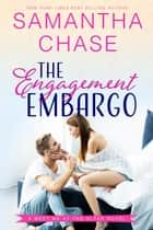 The Engagement Embargo - Meet Me at the Altar ebook by Samantha Chase